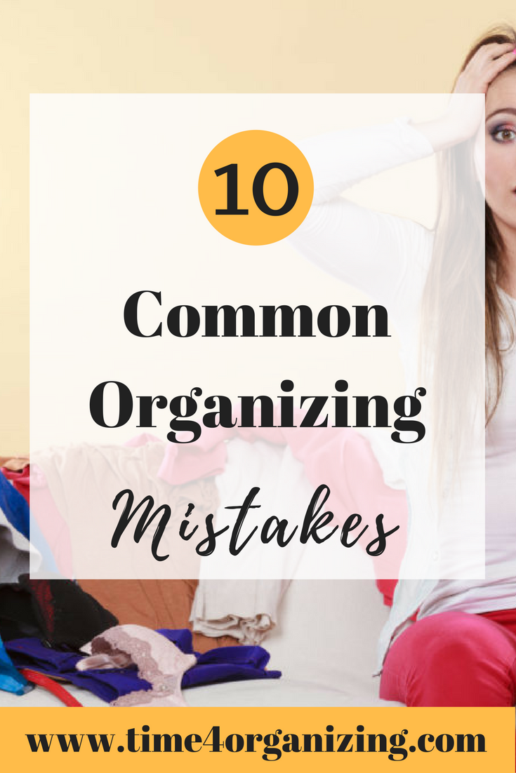 10 Common Organizing Mistakes